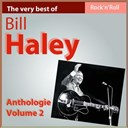 Bill Haley - The very best of bill haley: anthology, vol. 2