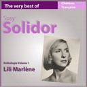Suzy Solidor - The very best of suzy solidor: lili marlène (anthologie, vol. 1)