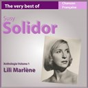Suzy Solidor - The very best of suzy solidor: lili marl&egrave;ne (anthologie, vol. 1)