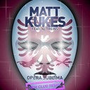 Matt Kukes - Opera sublima (2 french guys club remix)