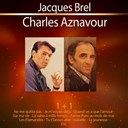 Charles Aznavour / Jacques Brel - 1+1 jacques brel - charles aznavour
