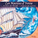 Les Marins D'iroise - Autour du monde - chants de marins - keltia musique