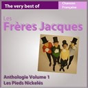 Les Fr&egrave;res Jacques - The very best of les fr&egrave;res jacques: les pieds nickel&eacute;s (anthologie, vol. 1)
