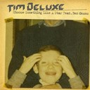 Tim Deluxe - Choose something like a star