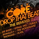 Jacky Core - Drop that beat (the remixes)