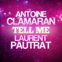 Antoine Clamaran / Laurent Pautrat - Tell me
