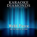 Karaoke Diamonds - Webb pierce - the best songs (sing the songs of webb pierce)