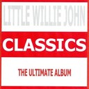 Little Willie John - Classics - little willie john