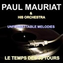 Paul Mauriat - Paul mauriat and his orchestra - unforgettable melodies