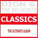 Dion / The Belmonts - Classics - dion & the belmonts