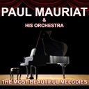 Paul Mauriat - Paul mauriat and his orchestra : the most beautiful melodies