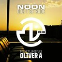 Noon - Don't be rude