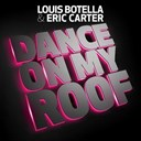 Eric Carter / Louis Botella - Dance on my roof