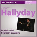 Johnny Hallyday - The very best of johnny hallyday: souvenirs souvenirs (en public 1961)