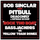 Bob Sinclar - Rock the boat (bassjackers vs yellow team mix)