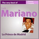 Luis Mariano - Le prince de madrid (the very best of luis mariano)