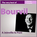Bourvil - The very best of bourvil: à joinville le pont (chanson française)