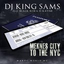 Black Rob / Dj King Sams / H-Kayne - Meknes city to the nyc