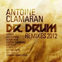 Antoine Clamaran - Dr drum (remixes 2012)