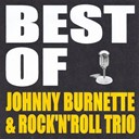 Johnny Burnette / The Rock N' Roll Trio - Best of johnny burnette & the rock'n'roll trio