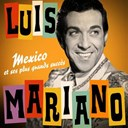 Luis Mariano - Luis mariano : mexico et ses plus grands succ&egrave;s (remasteris&eacute;e)