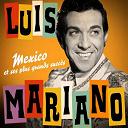 Luis Mariano - Luis Mariano : Mexico et ses plus grands succès (Remasterisée)