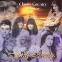 Barbara Fairchild / Bobbie Cryner / Calamity Jane / Connie Smith / Debbie Lori Kaye / Dolly Parton / Joni Bishop / Joy Lynn White / June Stearns / Lynn Anderson / Marshall Chapman / Mary Kay Place / Sammi Smith / Shelby Lynne / Sue Richards / Sweethearts Of The Rodeo / Terri Lane / Tina Rainford - Classic country, vol. 6