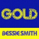 Bessie Smith - Gold - Bessie Smith