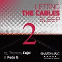 Fede G / Thomas Cajal - Letting the Cables Sleep (The Remixes 2)