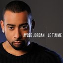 Aycee Jordan - Je t'aime