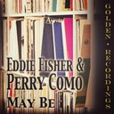 Eddie Fisher / Perry Como - May be