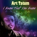 Art Tatum - I know that you know