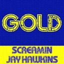 Screamin' Jay Hawkins - Gold: screamin jay hawkins