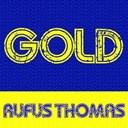 Rufus Thomas - Gold: rufus thomas