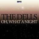 The Dells - Oh, what a nite