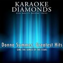 Karaoke Diamonds - Donna summer : greatest hits (karaoke version) (sing the songs of the donna summer)