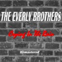 The Everly Brothers - Crying in the rain (remastered)