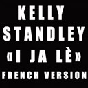 Kelly Standley - I ja lè (french version)