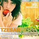 Tzesar - I wanna be with u (original mix)