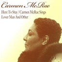 Carmen Mc Rae - Here to stay/ carmen mcrae sings lover man and other