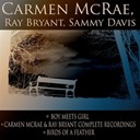 Carmen Mc Rae / Ray Bryant / Sammy Davis - Boy meets girl / carmen mcrae & ray bryant complete recordings / birds of a feather