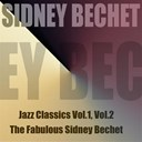 Sidney Bechet - Jazz classics, vol. 1 / jazz classics, vol. 2 /the fabulous sudney bechet