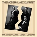 The Modern Jazz Quartet - Milt jackson quintet / django / concorde