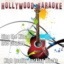 Hollywood Karaoke - Sing the hits of eric clapton (karaoke version) (originally performed by eric clapton)