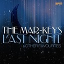 The Mar-Keys - Last night! and other favourites