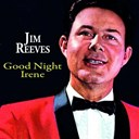 Jim Reeves - Good night irene (goodnight irene)