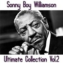 Sonny Boy Williamson - Sonny boy williamson, vol.2 (ultimate collection)
