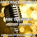 Pro Choice Karaoke - Sing the hits of whitney houston (karaoke version) (originally performed by whitney houston)