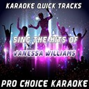 Pro Choice Karaoke - Karaoke quick tracks : sing the hits of vanessa williams (karaoke version) (originally performed by vanessa williams)