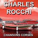 Charles Rocchi - Chansons corses (d'ajacciu a bastia)